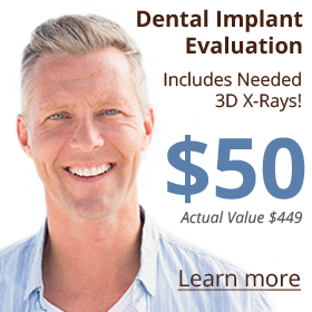 Dental Implant Evaluation! $50 (a $449 value)